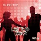Suite 102: Let The Beat, Vol. 2