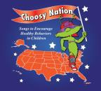 Choosy Nation: Songs To Encourage Healty Behaviors In Children