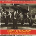Golden Era Of The German Dance Orchestra: Corny Ostermann (1938-1943)