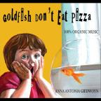 Goldfish Don't Eat Pizza