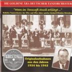 Golden Era Of The German Dance Orchestra: Wenn Im Tanzcafe Musik Erklingt (1934-1942)