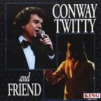 Conway Twitty and Friend
