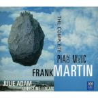 Frank Martin: The Complete Piano Music