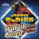 Jammin' Oldies: Watzit Called