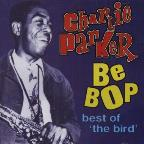 Be Bop: Best of The Bird