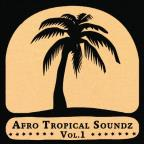 Afro Tropical Soundz, Vol. 1