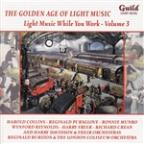 Golden Age of Light Music: Light Music While You Work, Vol. 3