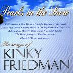Pearls in the Snow: The Songs of Kinky Friedman