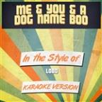 Me & You & A Dog Name Boo (In The Style Of Lobo) [karaoke Version] - Single