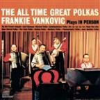All Time Great Polkas: Frankie Yankovic Plays in Person