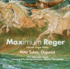 Maximum Reger: Favorite Organ Works