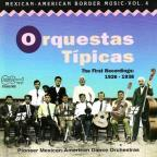 Mexican - American Border Music, Vol. 4: Orquestas Tipicas