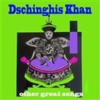 Dschinghis Khan And Other Great Songs