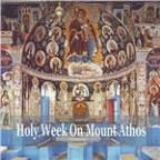 Holy Week On Mount Athos / Greek Byzantine Orthodox Hymns