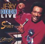 Jessy Dixon Live In The Spirit