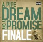 Pipe Dream and a Promise