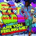 Are You Feeling Me (Michael Campbell Vocal Jerk Remix)