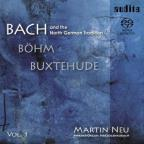 Bach, Bohm, Buxtehude and the North German Tradition, Vol. 1