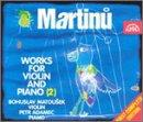 Martinu: Works for violin & piano, Vol.2