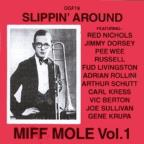 Slippin' Around: Miff Mole, Vol. 1