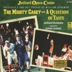 William Schuman: The Mighty Casey; A Question of Taste