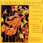 Catholic Classics, Vol. 7: African American Sacred Songs
