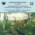 Bernhard Henrik Crusell: Concertante for Clarinet, Horn & Bassoon; Concerto for 2 Clarinets; Funeral March