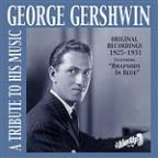 George Gershwin: A Tribute To His Music (Recordings 1925-1931)