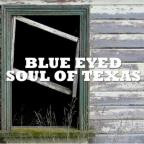 Blue Eyed Soul Of Texas