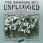 Roaring 20S Unplugged, Vol. 2: Acoustic Recordings 1925-1930