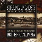 Stirring Up Ghosts: Songs & Stories Of Historic BR
