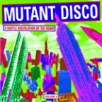 Mutant Disco, Volume 4: A Subtle Discolation Of The Norm