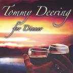 Tommy Deering For Dinner