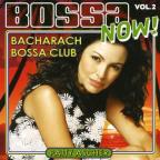 Bossa Now! Vol. 2: Bacharach Bossa Club