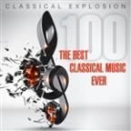 Classical Explosion: The Best Classical Music Ever