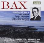 Bax: Symphony No. 6; Irish Landscape; Etc.