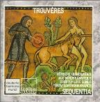 Trouvères - Courtly Love Songs from France / Sequentia