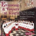 Evensong &amp; Vespers at King's /Choir of King's College, et al