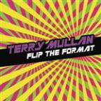 Flip The Format (Continuous DJ Mix By Terry Mullan)