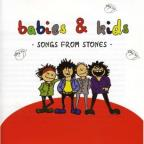 Babies & Kids: Songs From Stones