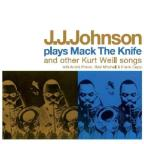 J.J. Johnson Plays Mack the Knife & Other Kurt Weill Songs