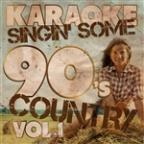 Karaoke - Singin' Some 90's Country, Vol. 1