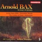Arnold Bax: Tone Poems