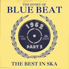 Story of Blue Beat 1962: The Best in Ska, Vol. 2