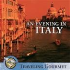 An Evening in Italy: Traveling Gourmet