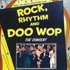 Rock, Rhythm & Doo Wop: The Concert