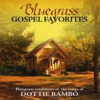 Bluegrass Gospel Favorites: Songs of Dottie Rambo