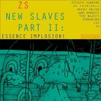 New Slaves, Part II: Essence Implosion!