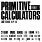 Primitive Calculators and Friends 1979-1982