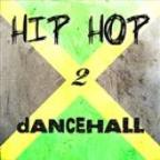 Hip Hop 2 Dancehall